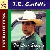 The Lost Singles by J.R. Castillo