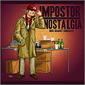 Impostor Nostalgia by Big Giant Circles