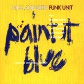 Paint It Blue by Nils Landgren Funk Unit