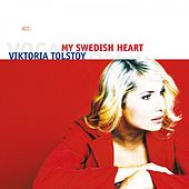 My Swedish Heart by Viktoria Tolstoy