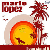 I Can Stand It (Remix) by Mario Lopez