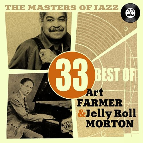 The Masters of Jazz: 33 Best of Art Farmer & Jelly Roll Morton von Various Artists
