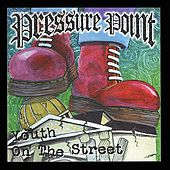 Youth on the Street by Pressure Point