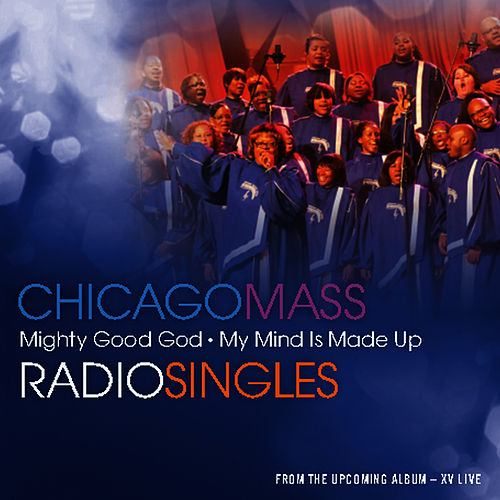 Mighty Good God / My Mind Is Made Up by Chicago Mass Choir