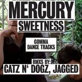 Sweetness by Mercury