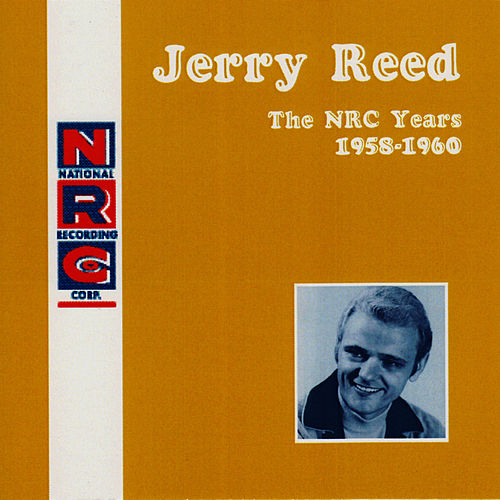 NRC: Jerry Reed, The NRC Years, 1958-1960 by Jerry Reed