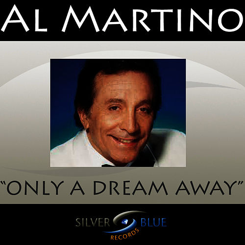 Only a Dream Away by Al Martino