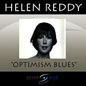 Optimism Blues by Helen Reddy