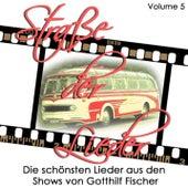 Strasse der Lieder Vol 5. Die schönsten Lieder aus den Shows von Gotthilf Fischer by Various Artists