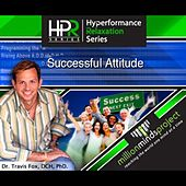 A Successful Attitude by Dr. Travis Fox