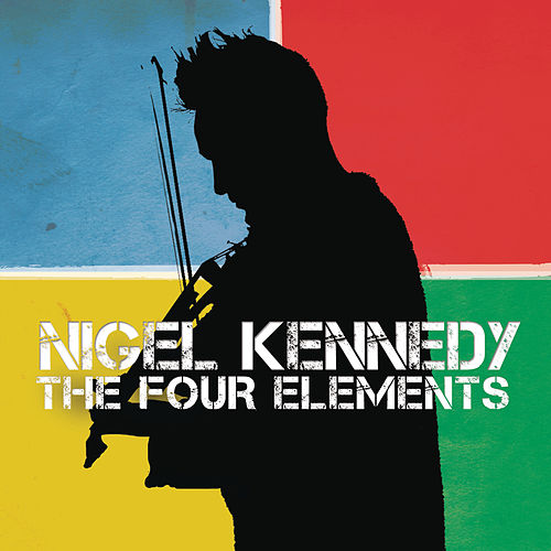 The Four Elements von Nigel Kennedy