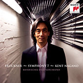 Bruckner: Symphony No. 7 in E Major by Kent Nagano