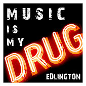 Music Is My Drug by Edlington