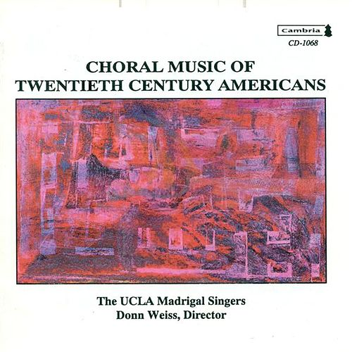 Choral Concert: Ucla Madrigal Singers - Pinkham, D. / Chihara, P. / Stevens, H. / Thompson, R. / Spencer, W. / Barber, S. / Mechem, K. by Donn Weiss