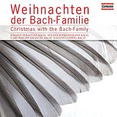 Weihnachten der Bach-Familie by Various Artists