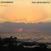 Tomorrow by Tim Armstrong