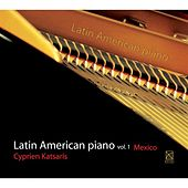 Latin American Piano, Vol. 1 by Cyprien Katsaris