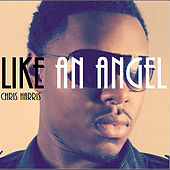 Like An Angel by Chris Harris