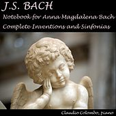 J.S. Bach : Notebook for Anna Magdalena Bach & Complete Two and Three Part Inventions and Sinfonias by Claudio Colombo