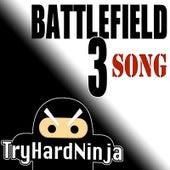 Battlefield 3 Song by TryHardNinja
