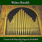 Canon in D Major for Organ: Pachelbel (New Version) by Walter Rinaldi