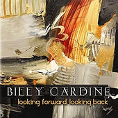 Looking Forward, Looking Back by Billy Cardine