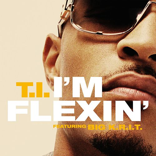 I'm Flexin' by T.I.
