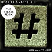 You Are A Tourist by Death Cab For Cutie