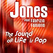 The Sound Of Life Is Pop by JONES