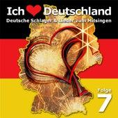 Ich liebe Deutschland Folge 7 by Various Artists