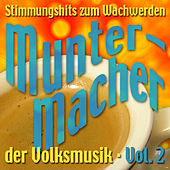 Die Muntermacher der Volksmusik Vol. 2 by Various Artists