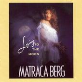 Lying to the Moon by Matraca Berg