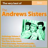 The Andrews Sisters Anthology, Vol. 2 (The Very Best Of) by The Andrews Sisters