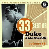 The Masters of Jazz: 33 Best of Duke Ellington, Vol. 15 by Duke Ellington