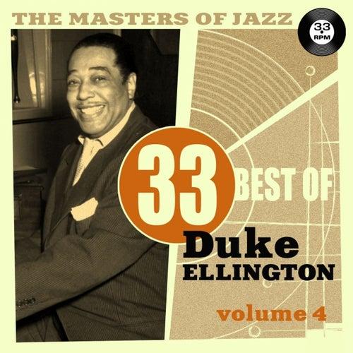 The Masters of Jazz: 33 Best of Duke Ellington, Vol. 4 by Duke Ellington