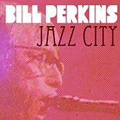Bill Perkins, Jazz City by Various Artists
