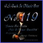 Bach In Musical Box 118 / Sonata For Violin No1 B Minor Bwv1014 by Shinji Ishihara