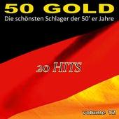 Die Schönsten Schlager Der 50'er Jahre, Vol. 12 by Various Artists