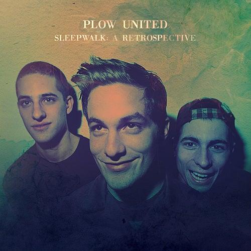 Sleepwalk: A Retrospective by Plow United