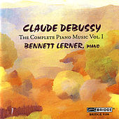 Debussy: The Complete Piano Music, Vol. 1 by Bennett Lerner