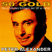Peter Alexander: 50's Gold by Peter Alexander