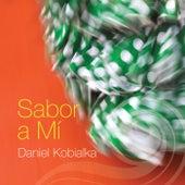 Sabor A Mí by Daniel Kobialka