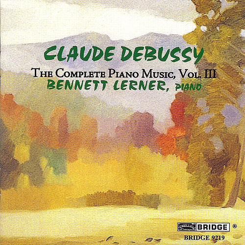 Claude Debussy: The Complete Piano Music, Vol. 3 by Bennett Lerner