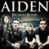 Broken Bones - Single by Aiden