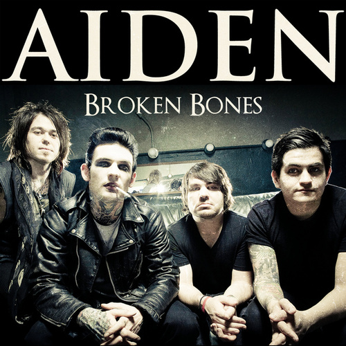 Broken Bones - Single by Aiden