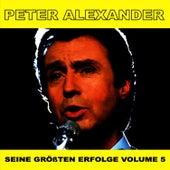 Seine Grossten Erfolge, Vol. 5 by Peter Alexander