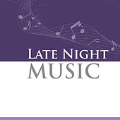 Late Night Music by Various Artists
