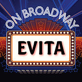 Evita - On Broadway by Stage Door Musical Ensemble