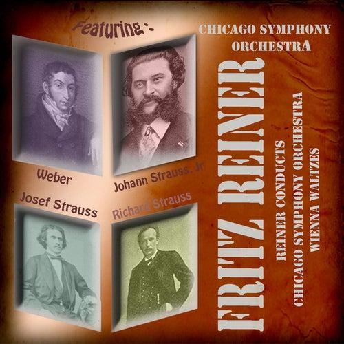 Fritz Reiner Conducts Chicago Symphony Orchestra - The Vienna Waltzes (Digitally Remastered) by Fritz Reiner