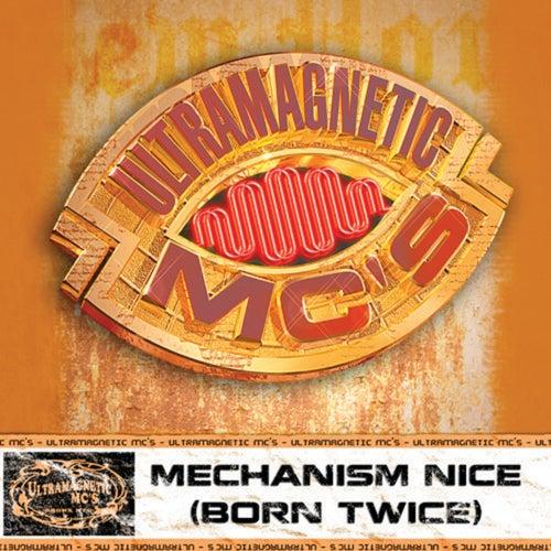 Mechanism Nice (Born Twice) b/w Nottz (Explicit Version) by Ultramagnetic MC's